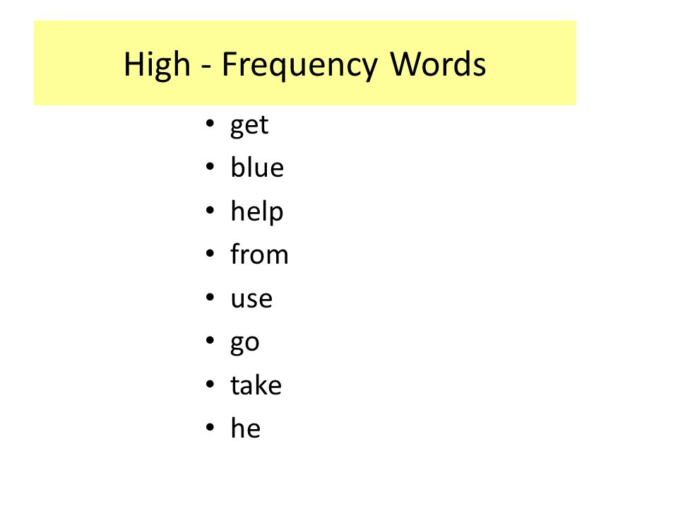 High - Frequency Words get blue help from use go take he