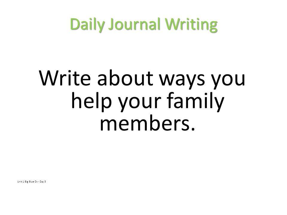 Write about ways you help your family members.