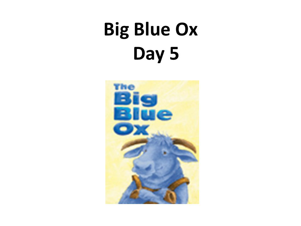 Big Blue Ox Day 5