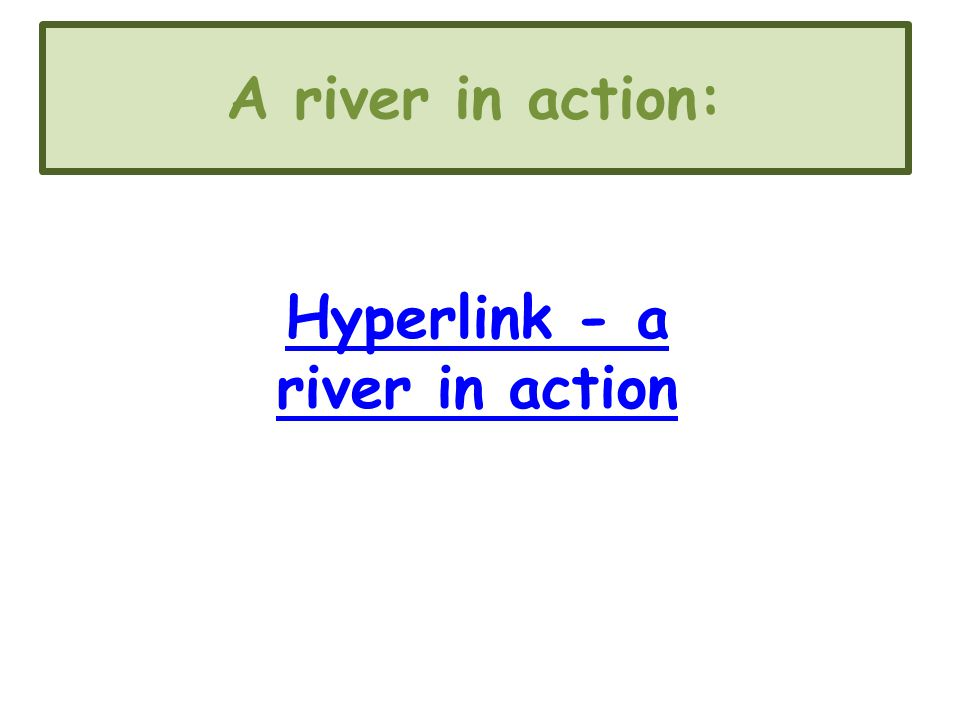 Hyperlink - a river in action