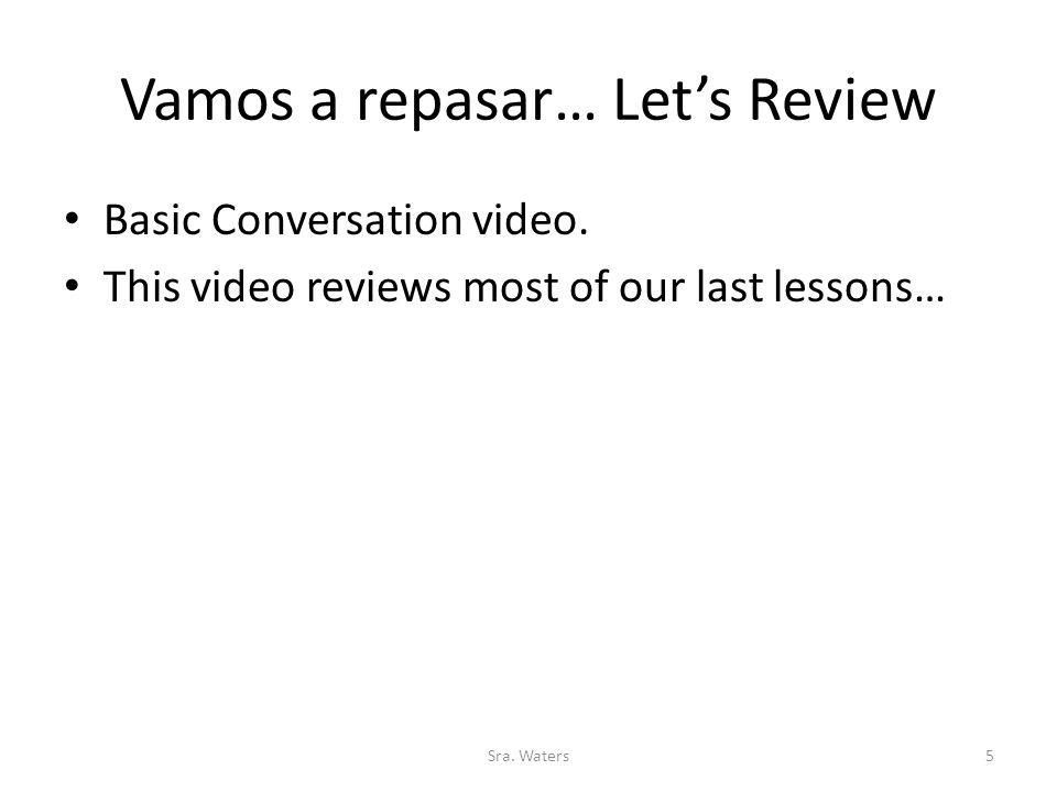 Vamos a repasar… Let's Review