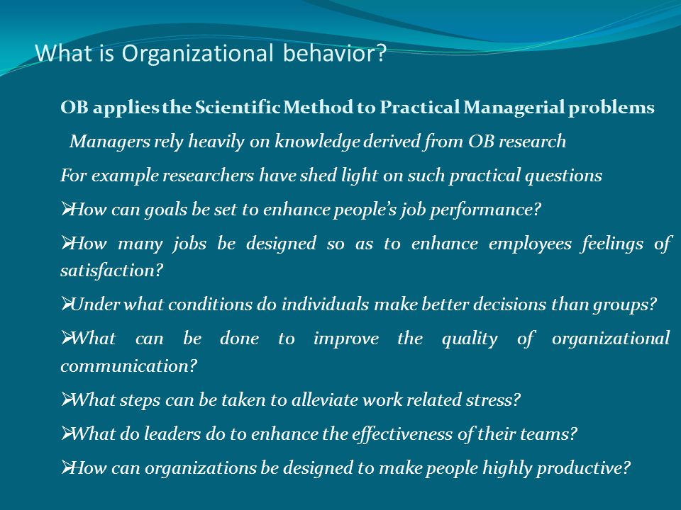 practical use of the knowledge of organisational behaviour for managers to practise • understand basic management principles  • see the importance of knowledge of self when  • recognize professional skills required of managers.