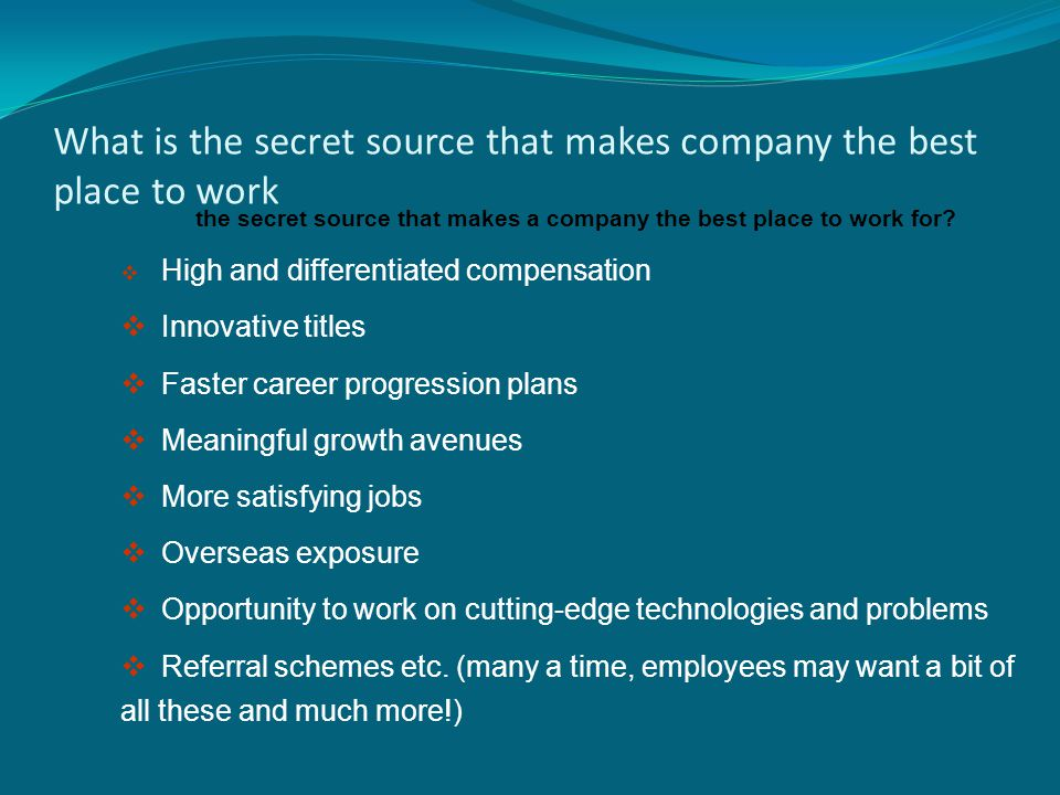 What is the secret source that makes company the best place to work