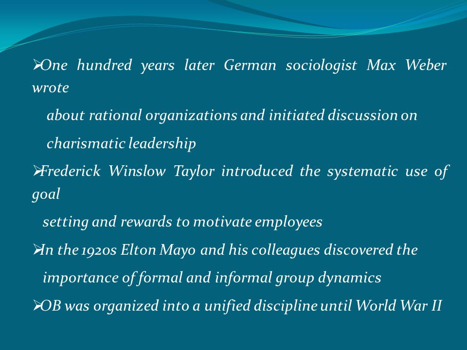 One hundred years later German sociologist Max Weber wrote