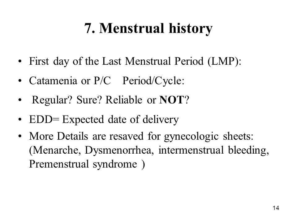 7. Menstrual history First day of the Last Menstrual Period (LMP):
