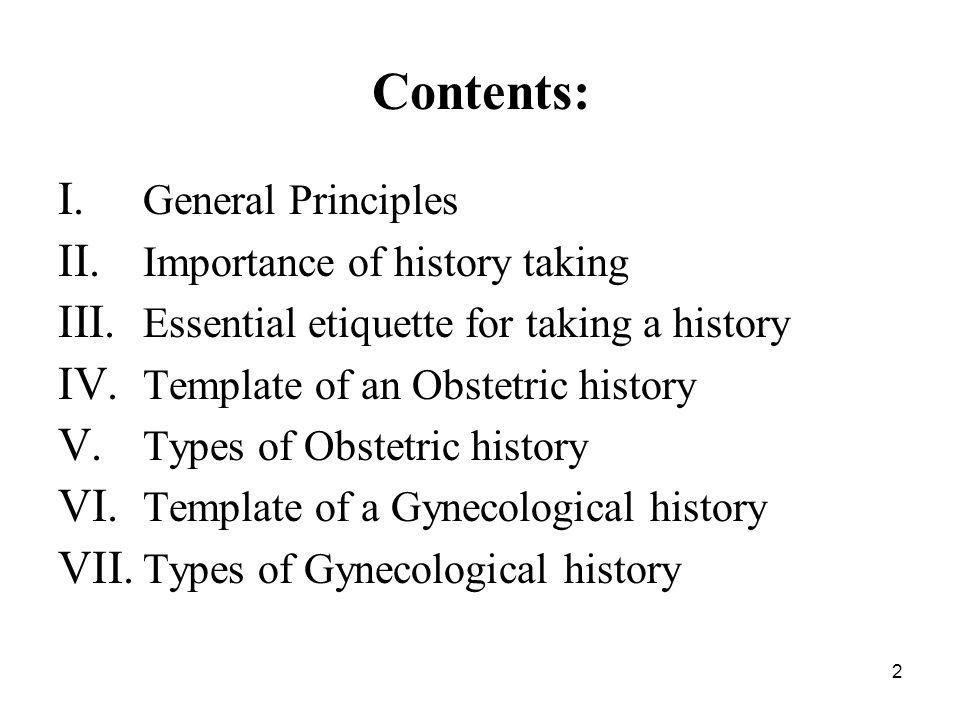 Contents: General Principles Importance of history taking