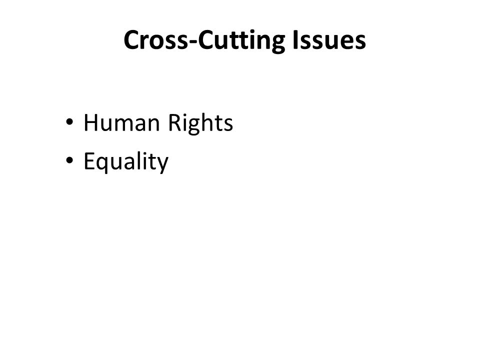 Cross-Cutting Issues Human Rights Equality