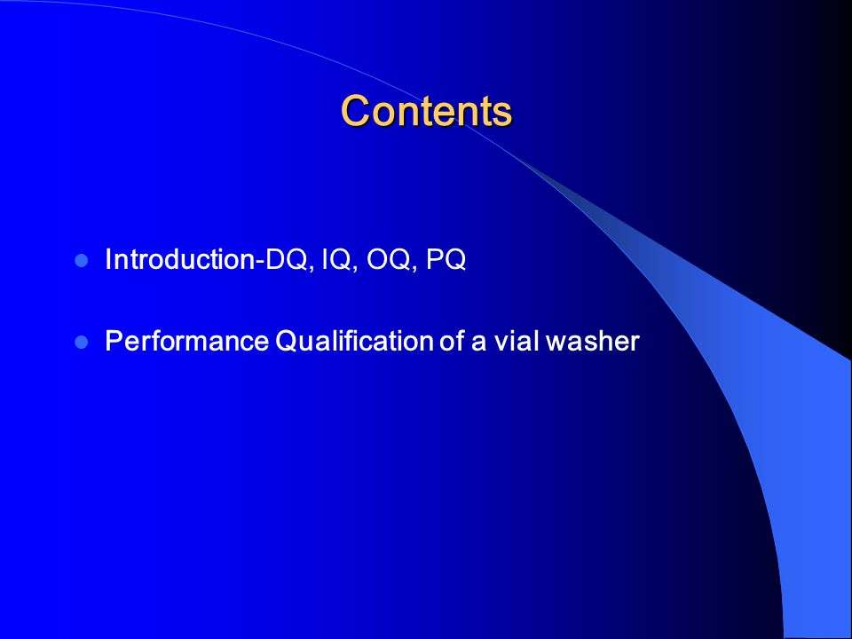 Contents Introduction-DQ, IQ, OQ, PQ