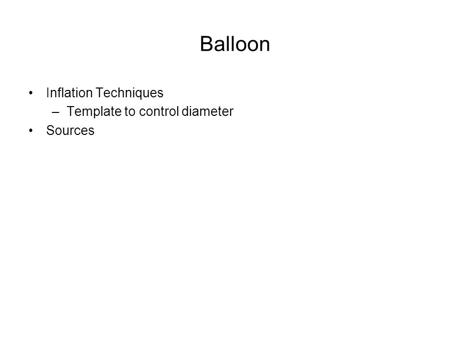 Balloon Inflation Techniques Template to control diameter Sources