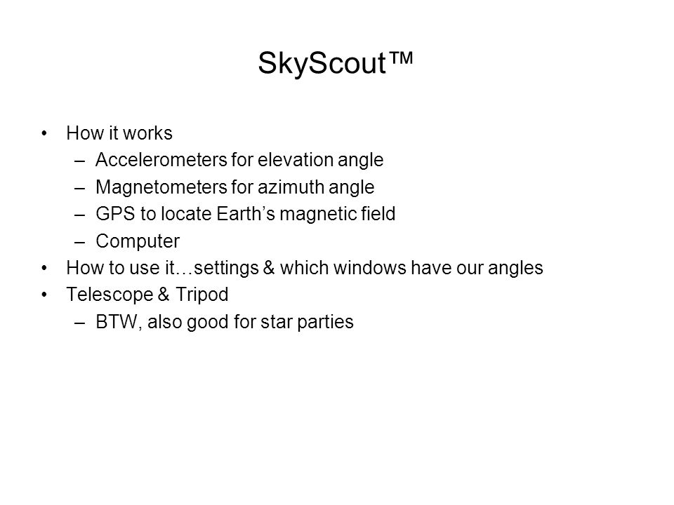 SkyScout™ How it works Accelerometers for elevation angle