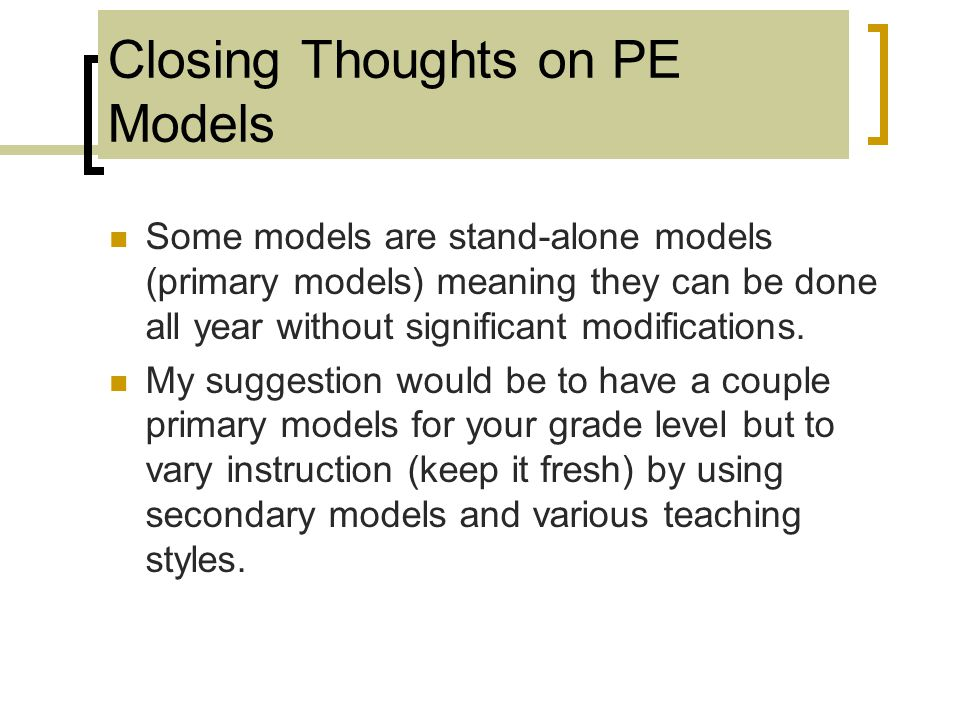 Closing Thoughts on PE Models