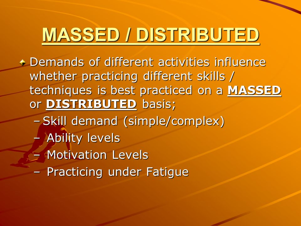 MASSED / DISTRIBUTED