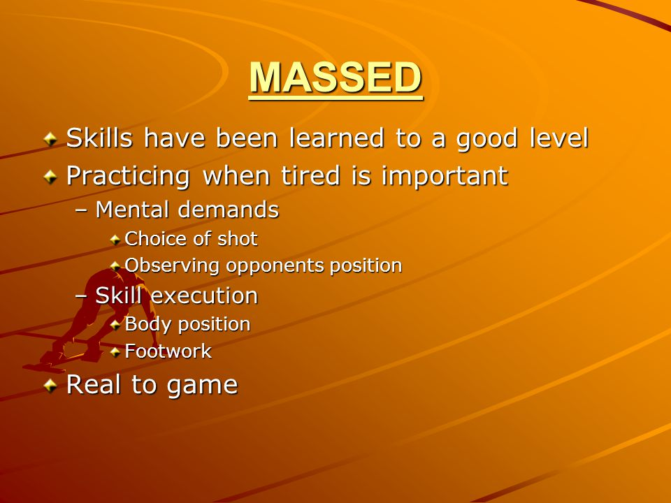 MASSED Skills have been learned to a good level