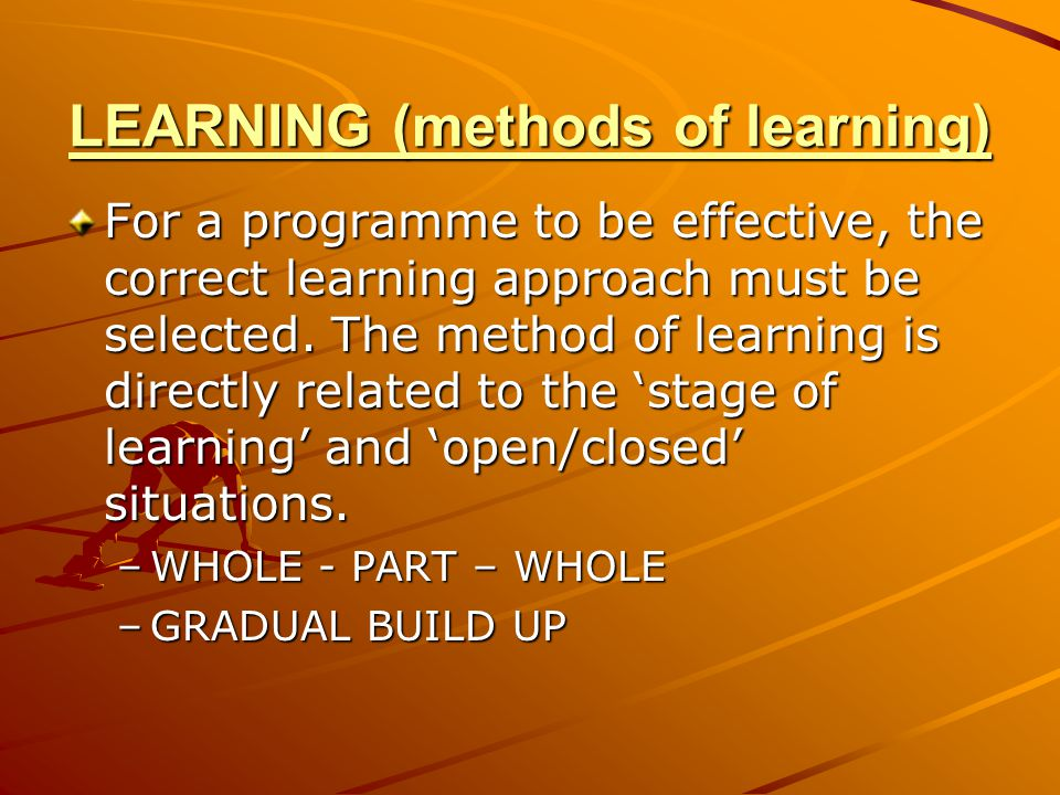 LEARNING (methods of learning)