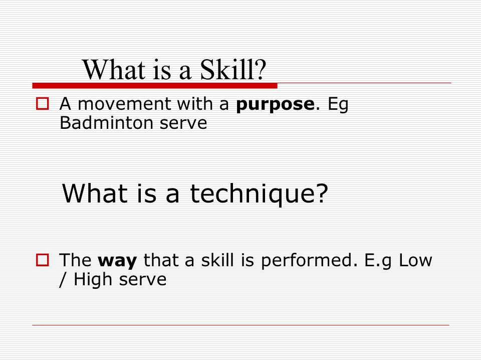 What is a Skill What is a technique