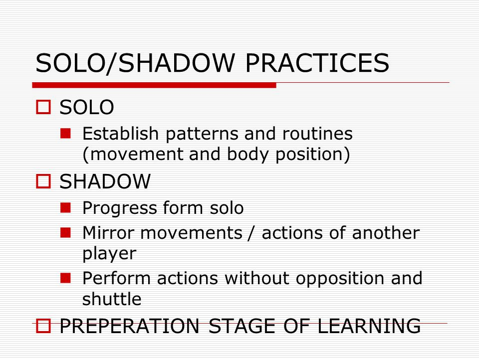 SOLO/SHADOW PRACTICES
