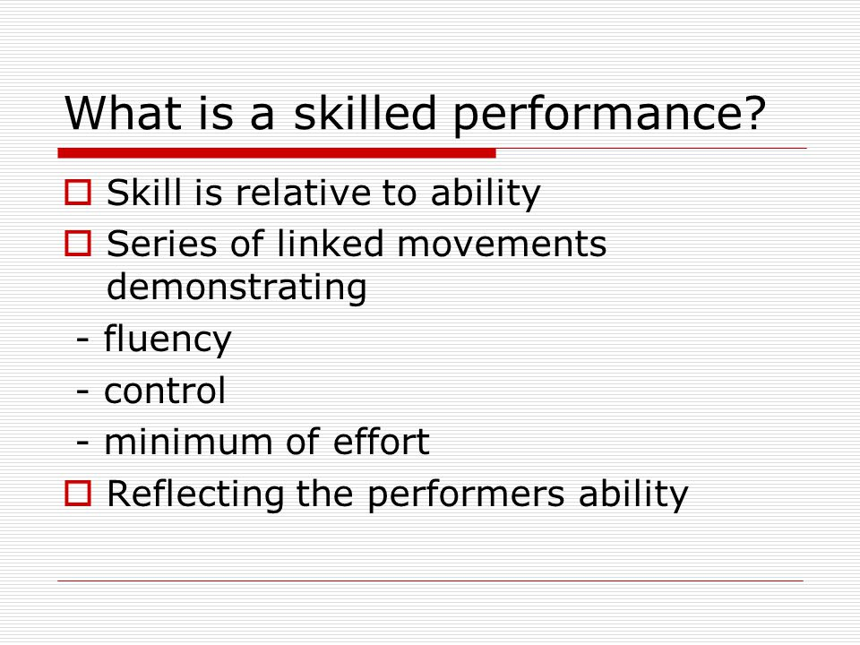 What is a skilled performance