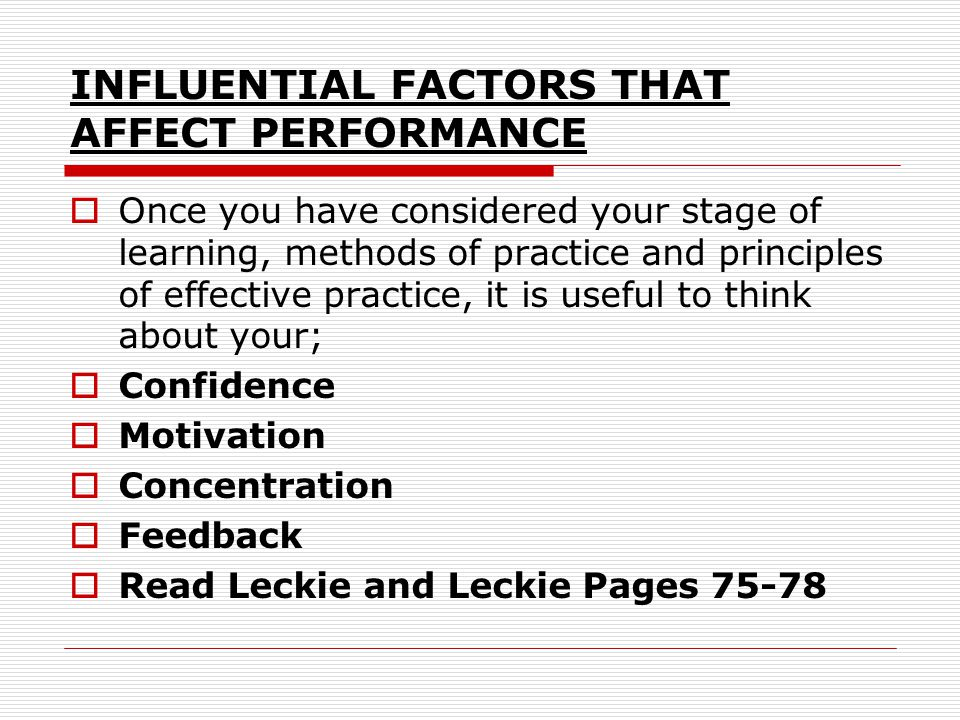 INFLUENTIAL FACTORS THAT AFFECT PERFORMANCE