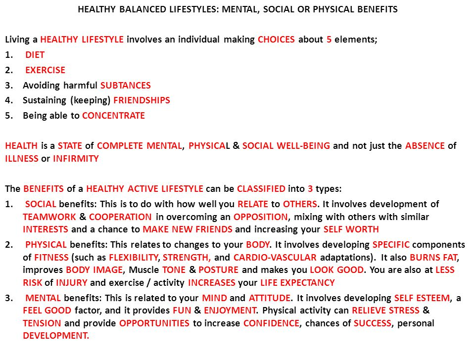 HEALTHY BALANCED LIFESTYLES: MENTAL, SOCIAL OR PHYSICAL BENEFITS
