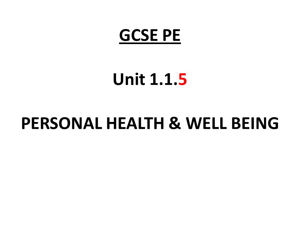 GCSE PE Unit PERSONAL HEALTH & WELL BEING