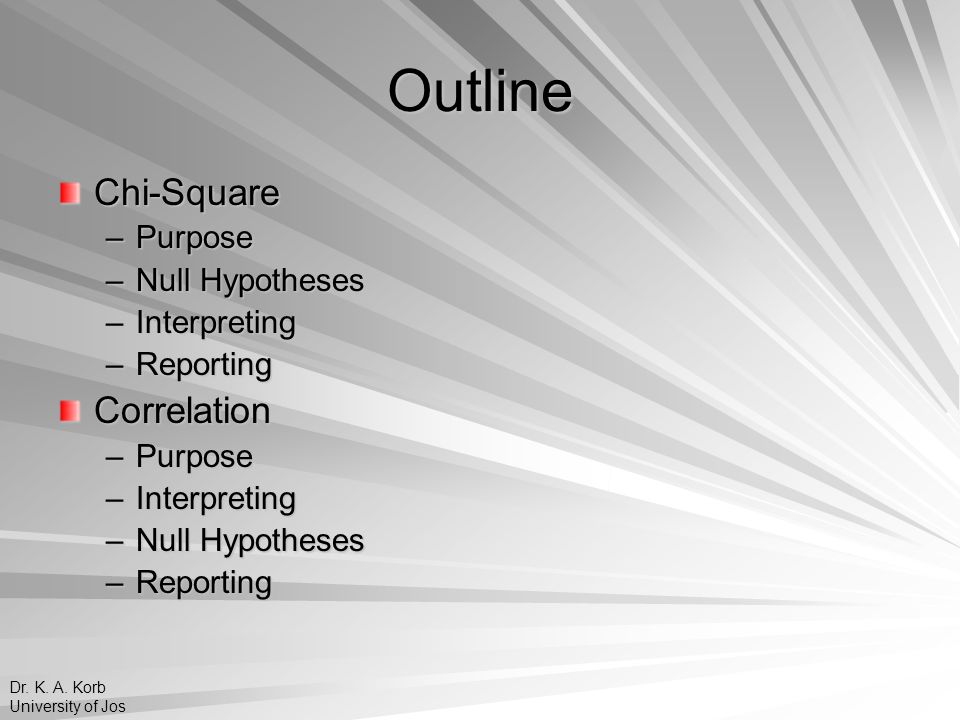 Outline Chi-Square Correlation Purpose Null Hypotheses Interpreting
