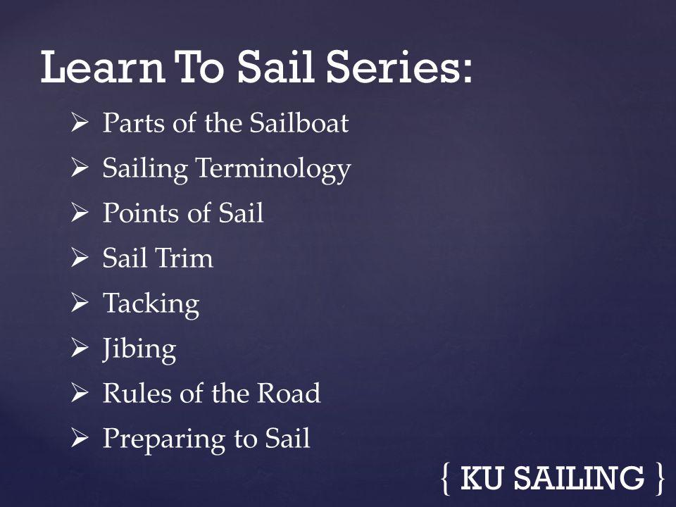 Learn To Sail Series: { KU SAILING } Parts of the Sailboat
