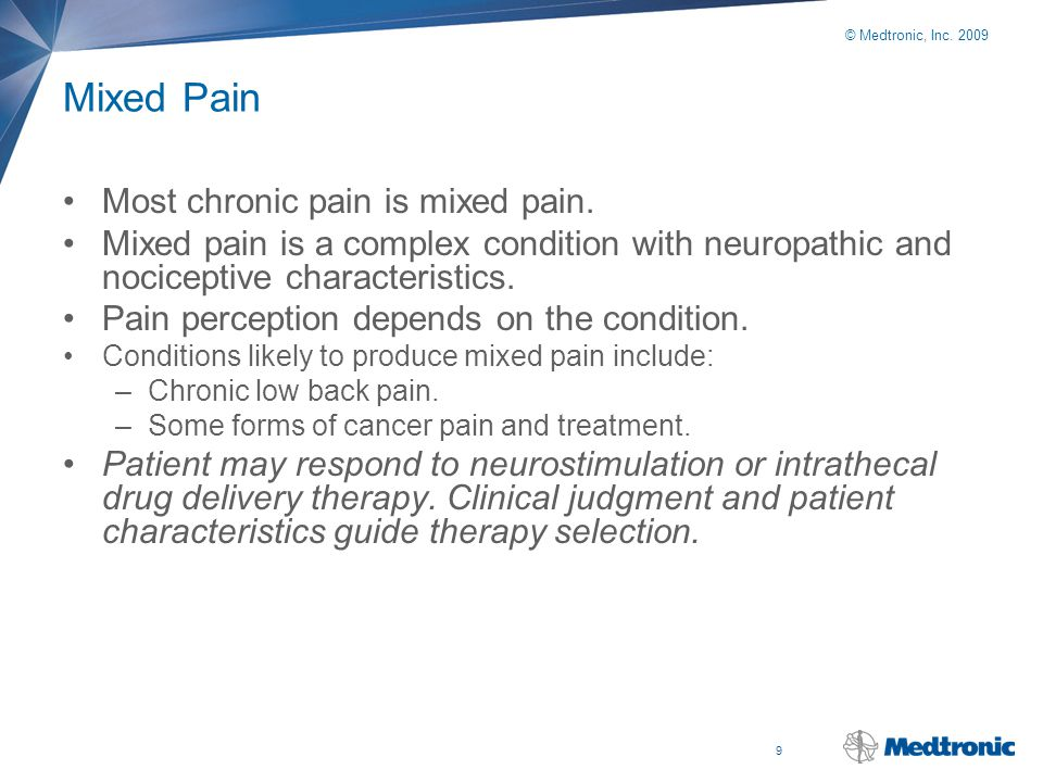 Mixed Pain Most chronic pain is mixed pain.