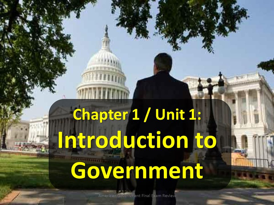Chapter 1 / Unit 1: Introduction to Government