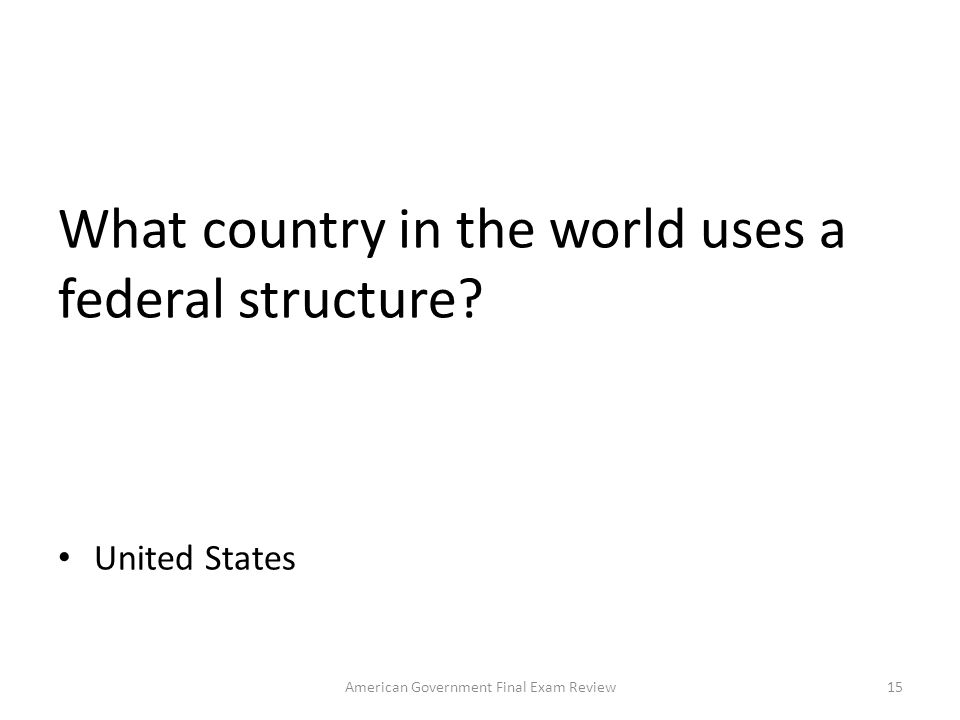 What country in the world uses a federal structure