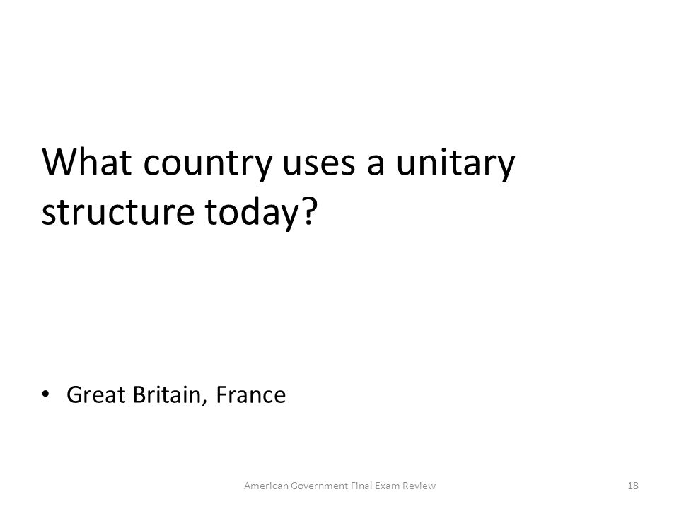 What country uses a unitary structure today