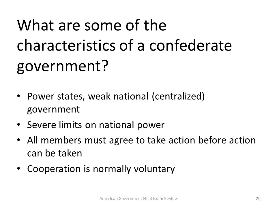 What are some of the characteristics of a confederate government