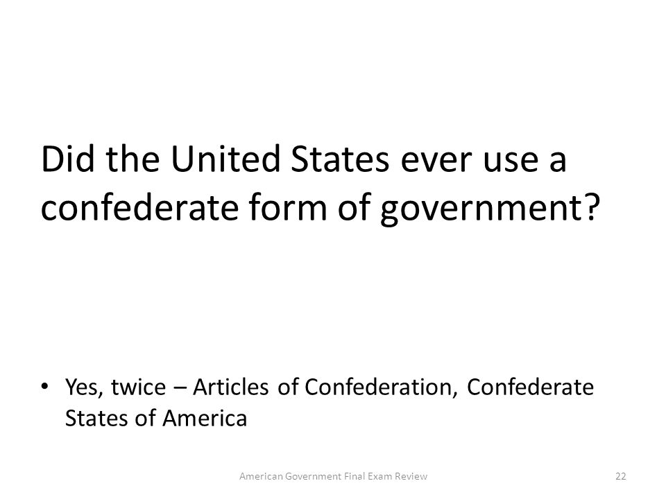 Did the United States ever use a confederate form of government