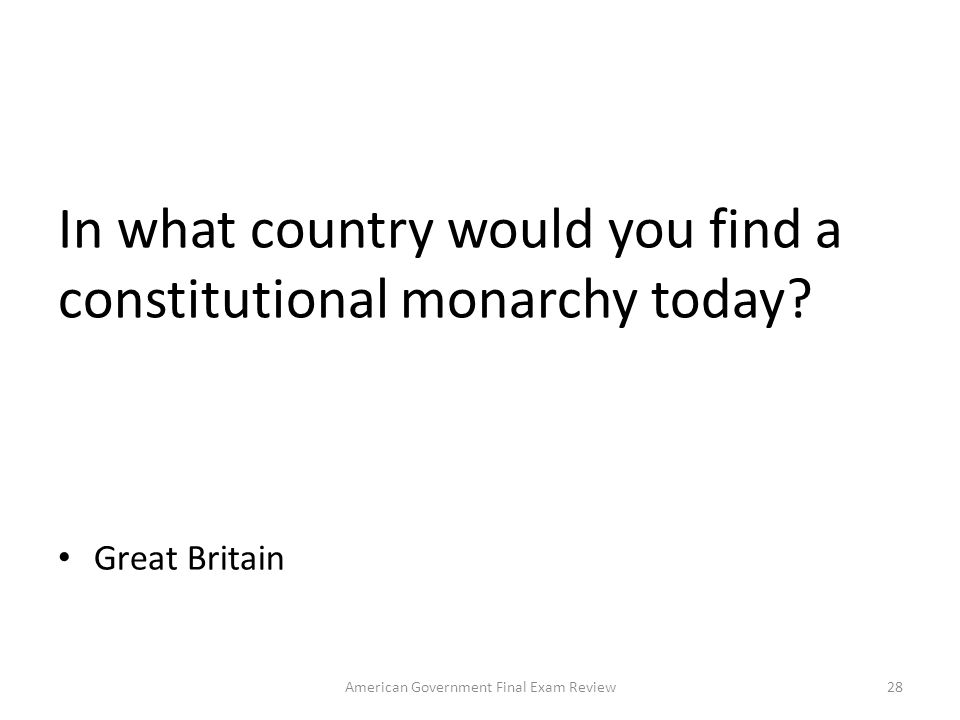 In what country would you find a constitutional monarchy today