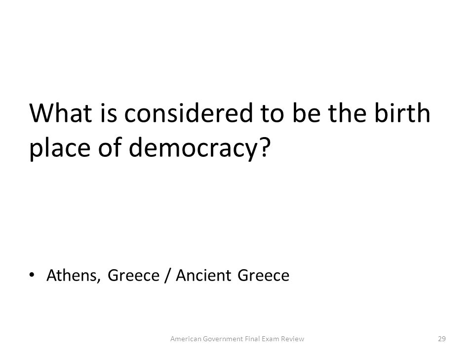 What is considered to be the birth place of democracy