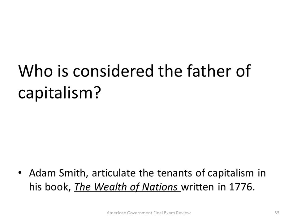 Who is considered the father of capitalism