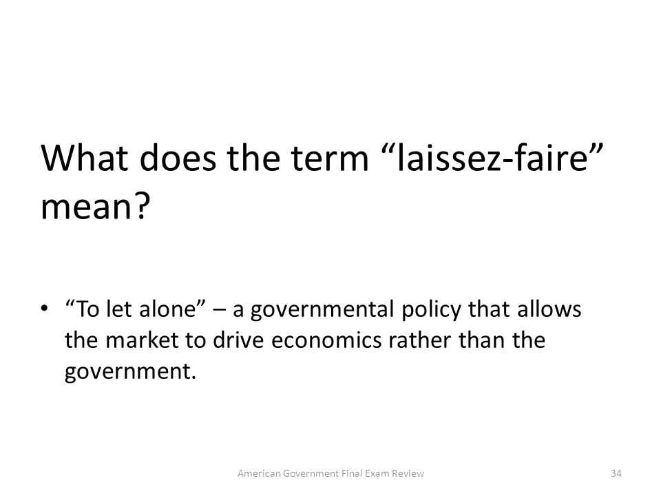 What does the term laissez-faire mean