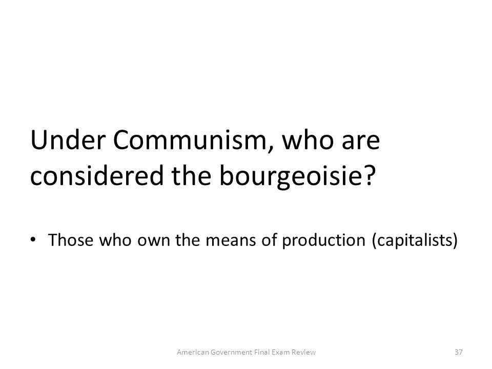 Under Communism, who are considered the bourgeoisie