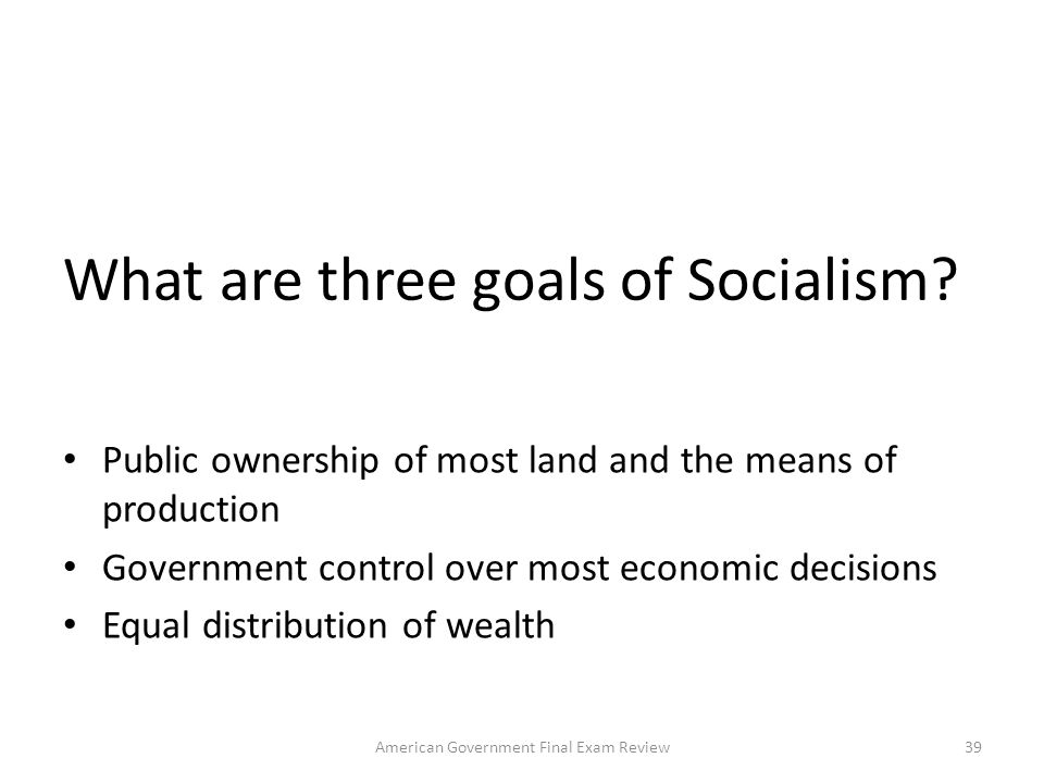 What are three goals of Socialism