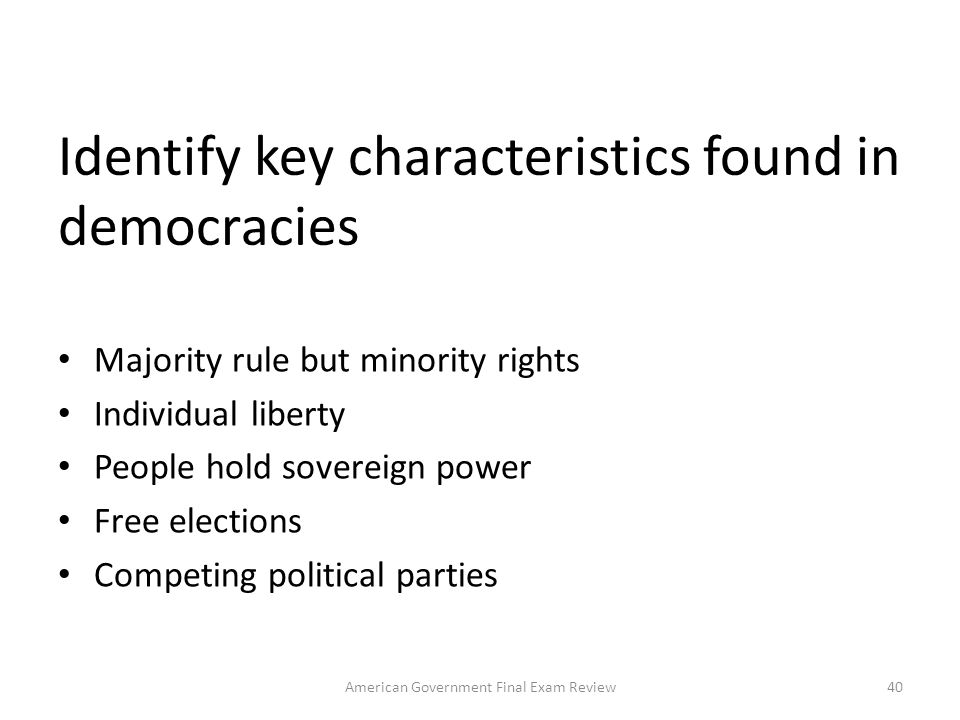 Identify key characteristics found in democracies