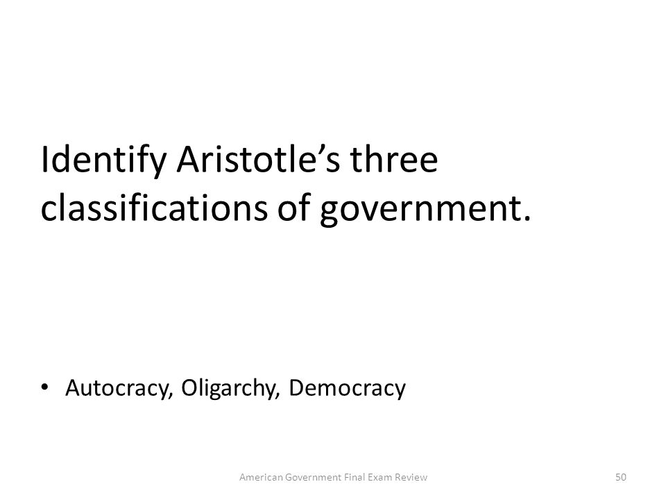 Identify Aristotle's three classifications of government.
