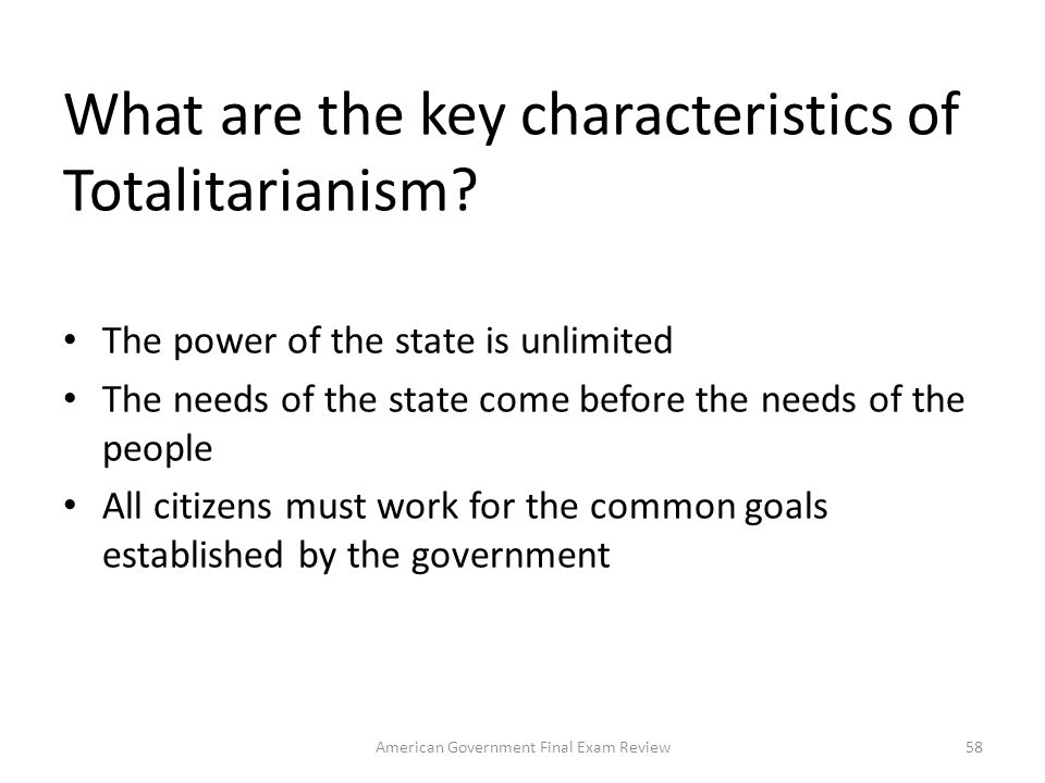 What are the key characteristics of Totalitarianism