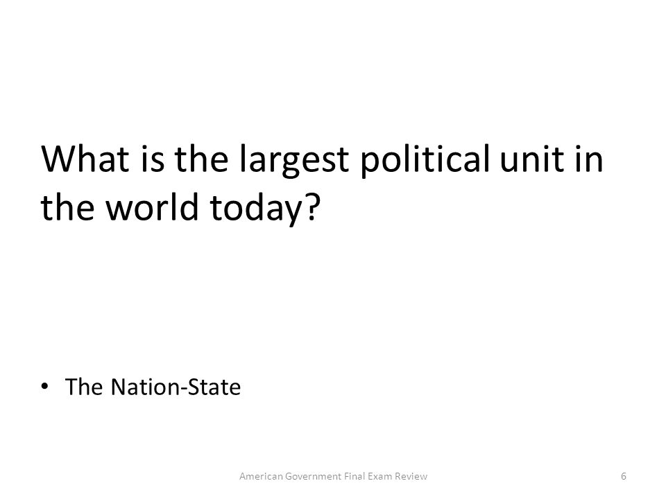 What is the largest political unit in the world today