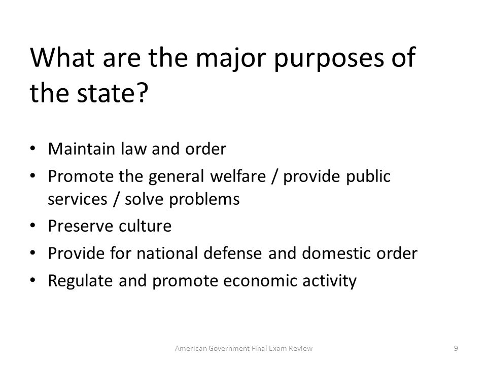 What are the major purposes of the state