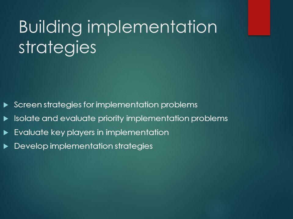Building implementation strategies