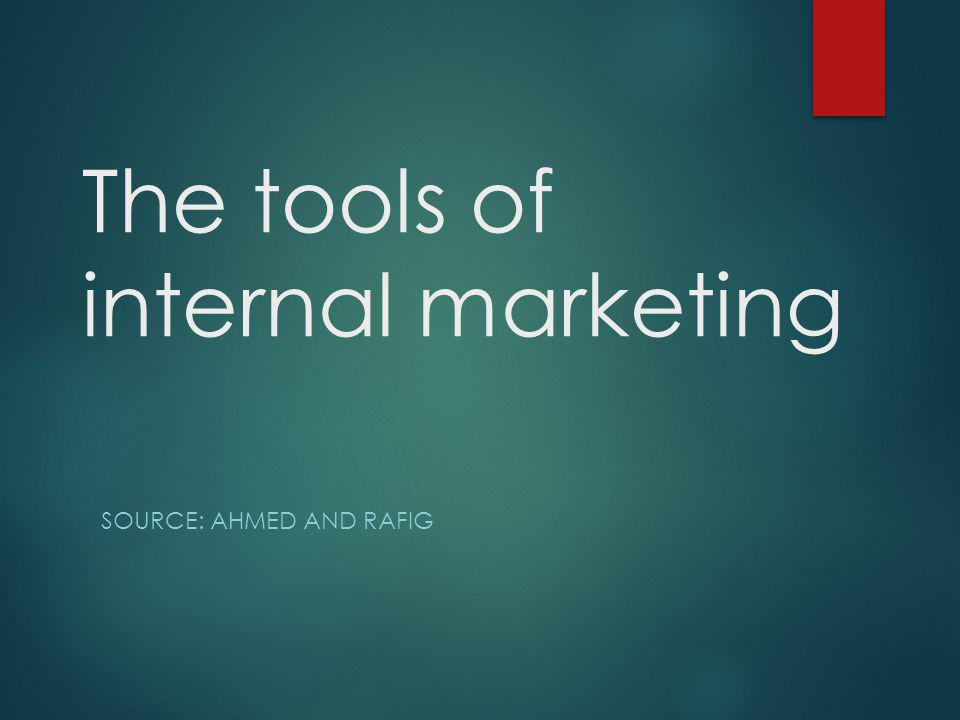 The tools of internal marketing