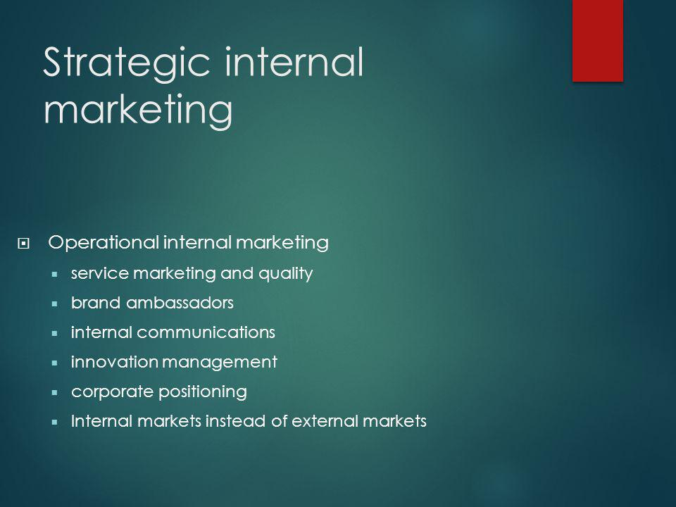 Strategic internal marketing