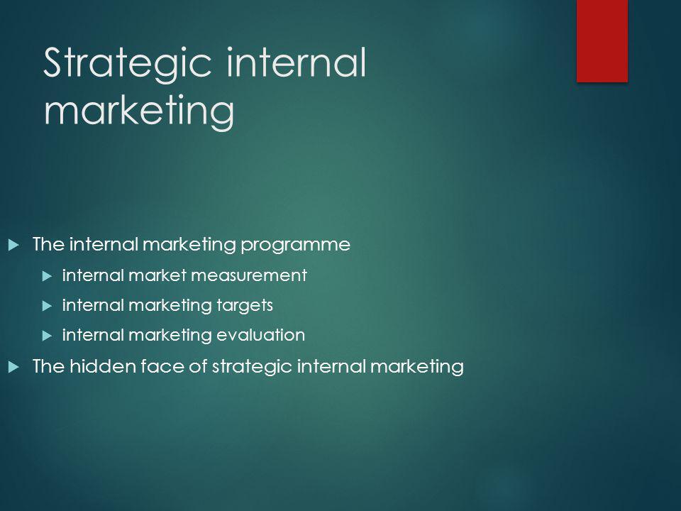 Strategic internal marketing