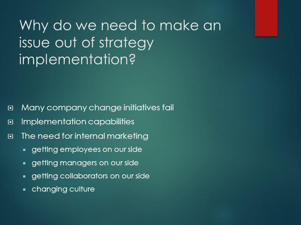 Why do we need to make an issue out of strategy implementation