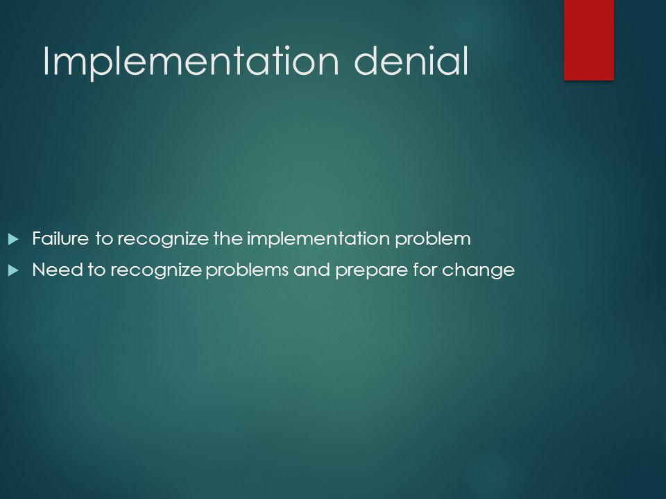 Implementation denial