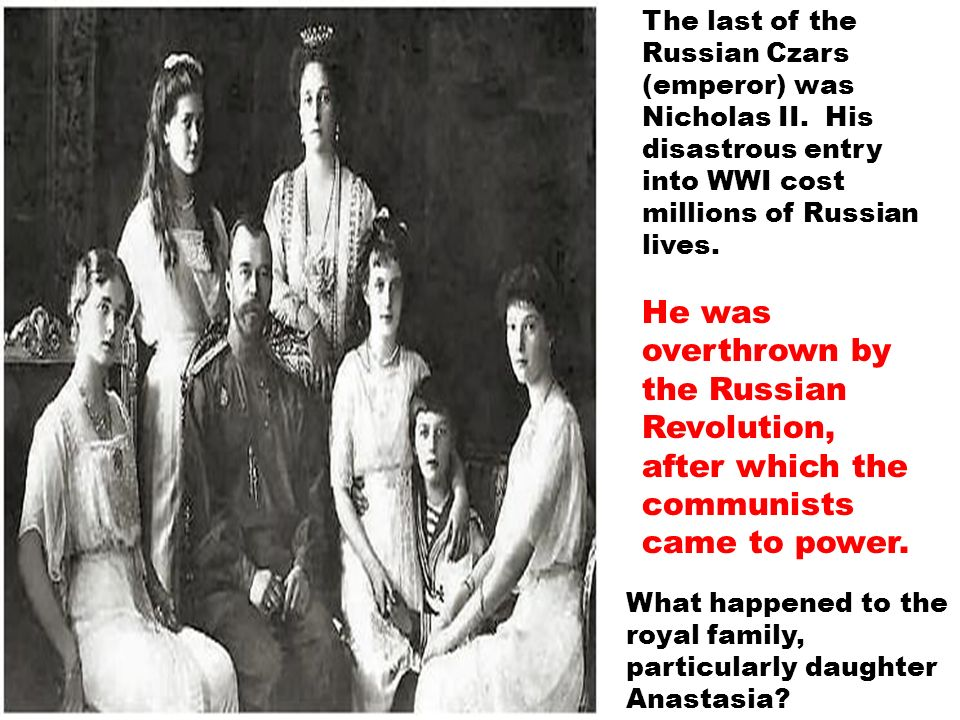 The last of the Russian Czars (emperor) was Nicholas II